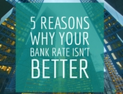 5 Reasons Why Your Bank Rate Isn't Better