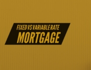Fixed vs Variable Rate Mortgage