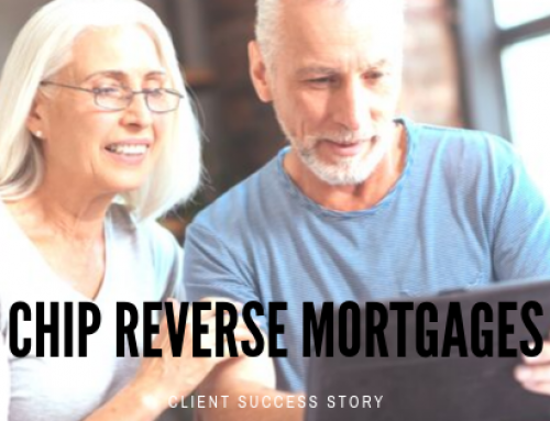 Client Success Story: CHIP Reverse Mortgages