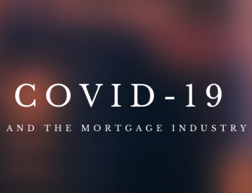 COVID-19 AND THE MORTGAGE INDUSTRY