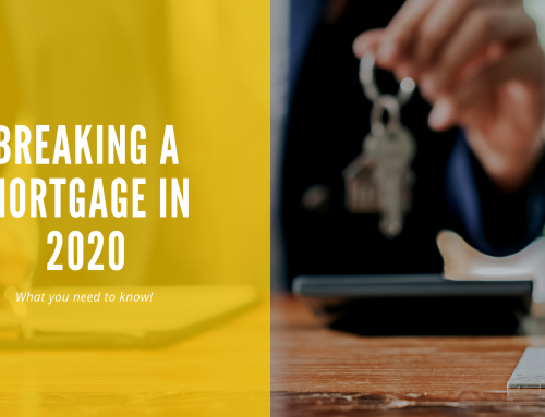 Breaking a Mortgage in 2020