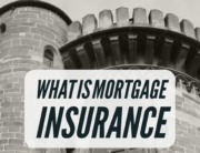 What Is Mortgage Insurance