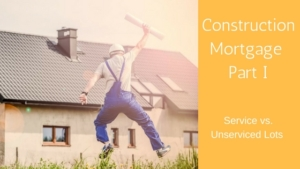 Construction Mortgage Part 1