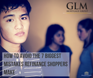 How To Avoid The 7 Biggest Mistakes Refinance Shoppers Make