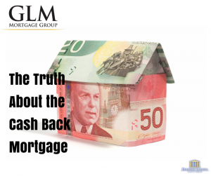 The Truth About the Cash Back Mortgage