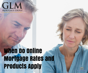 GLM blog 11 20 201When Do Online Mortgage Rates and Products Apply