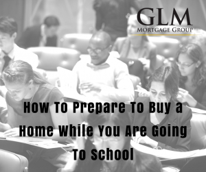 How To Prepare To Buy a Home While You Are Going To School