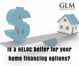 Is a HELOC better for your home financing options