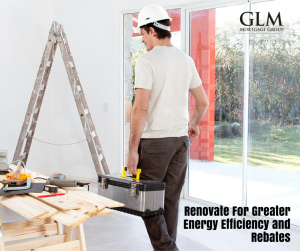 Renovate For Greater Energy Efficiency and Rebates