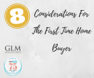 8 Considerations For The First Time Home Buyer