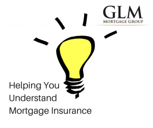 Helping You Understand Mortgage Insurance