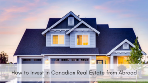 How to invest in Foreign Real Estate from Abroad