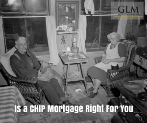 Is a CHIP Mortgage Right For You