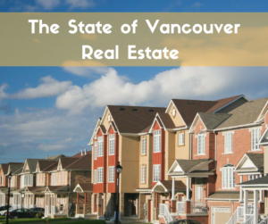 The State of Vancouver Real Estate