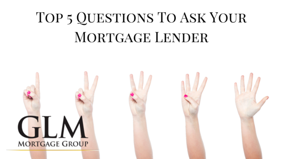 top 5 questions to ask your mortgage lender glm mortgage group. Black Bedroom Furniture Sets. Home Design Ideas