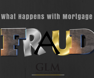 What Happens with Mortgage Fraud