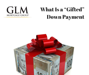 """What Is a """"Gifted"""" Down Payment"""